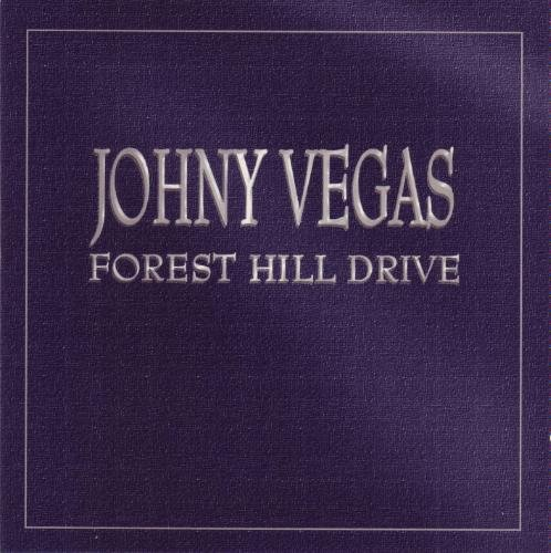Johny Vegas Forest Hill Drive