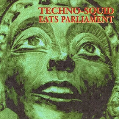 techno-squid-eats-parliament-techno-squid-eats-parliament