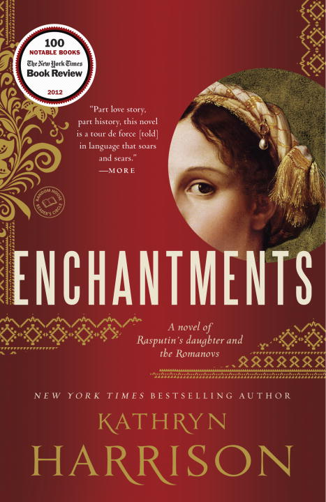 Kathryn Harrison Enchantments A Novel Of Rasputin's Daughter And The Romanovs
