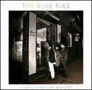 Blue Nile/Walk Across The Rooftops