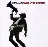 Bryan Adams/Waking Up The Neighbours