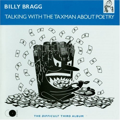 Billy Bragg Talking With The Taxman About