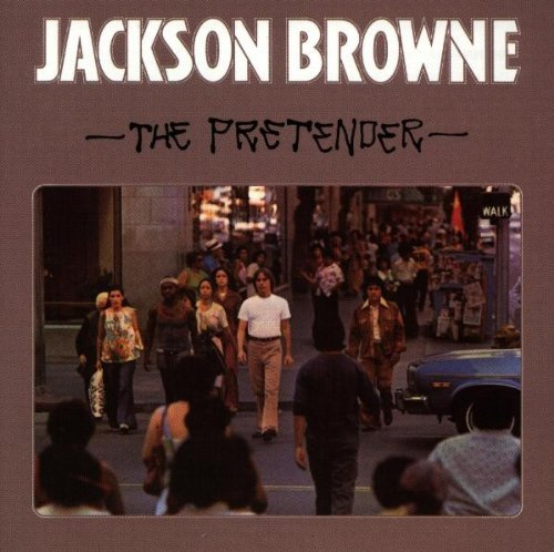 Jackson Browne/Pretender
