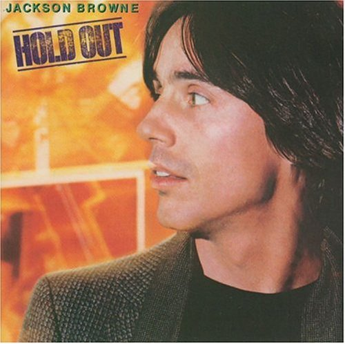 Jackson Browne Hold Out