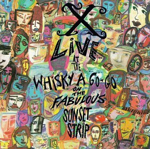 X Live At The Whiskey 'a Go Go