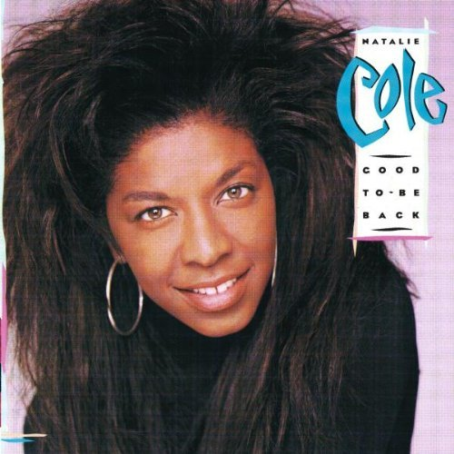 Natalie Cole Good To Be Back