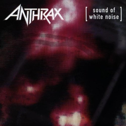 Anthrax/Sound Of White Noise