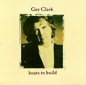 Guy Clark Boats To Build