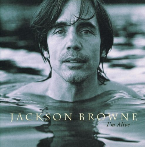 Jackson Browne/I'M Alive