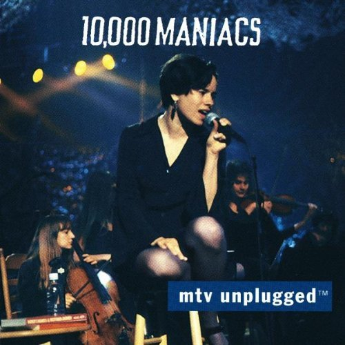 10000 Maniacs/Mtv Unplugged