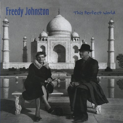 Freedy Johnston This Perfect World This Perfect World
