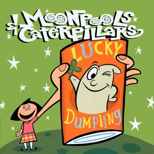Moonpools & Caterpillars Lucky Dumpling CD R