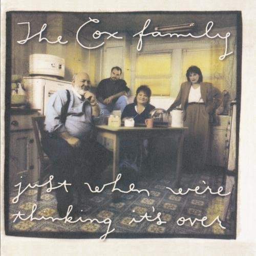 Cox Family/Just When We'Re Thinking It's@Cd-R