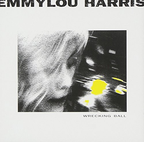 Emmylou Harris Wrecking Ball Hdcd Feat. Young Earle Williams