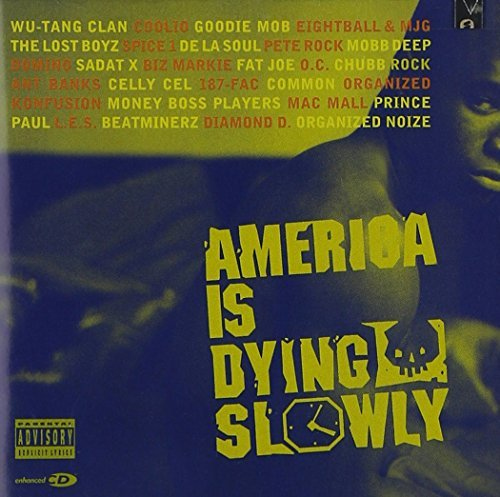 America Is Dying Slowly America Is Dying Slowly Wu Tang Clan De La Soul Domino Coolio Common Sense Goodie Mob