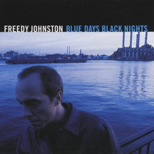 Freedy Johnston Blue Days Black Nights CD R