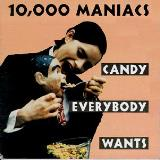 10000 Maniacs Candy Everybody Wants