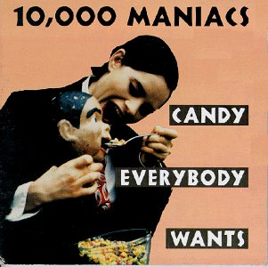 10000 Maniacs/Candy Everybody Wants