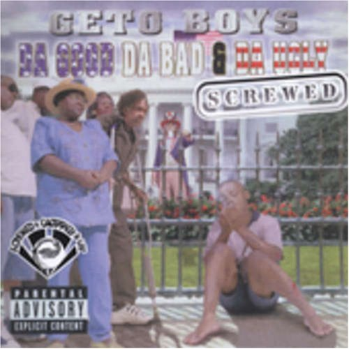 Geto Boys Da Good Da Bad & Da Ugly Chopp Explicit Version Screwed Version