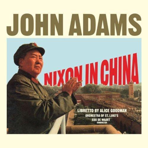 j-adams-nixon-in-china-comp-opera-de-waart-orch-st-lukes
