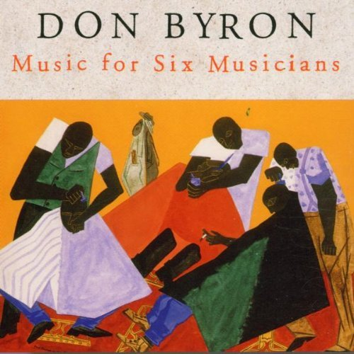 Don Byron/Music For Six Musicians