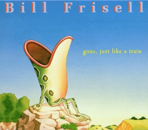 Bill Frisell Gone Just Like A Train