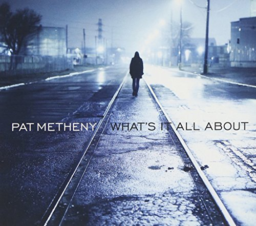 pat-metheny-whats-it-all-about