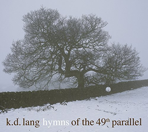 K.D. Lang Hymns Of The 49th Parallel