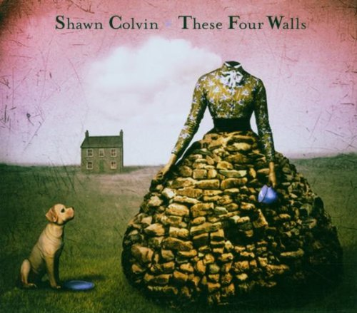 Shawn Colvin These Four Walls