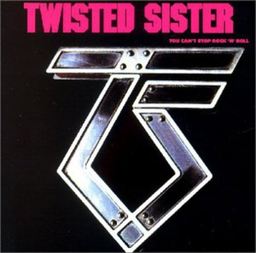 Twisted Sister You Can't Stop Rock 'n' Roll
