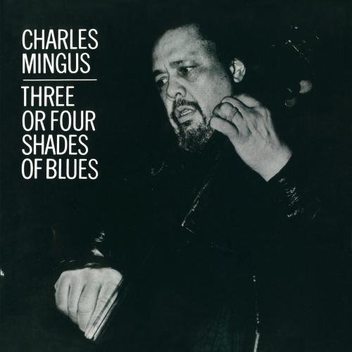 Charles Mingus 3 Or 4 Shades Of Blues CD R