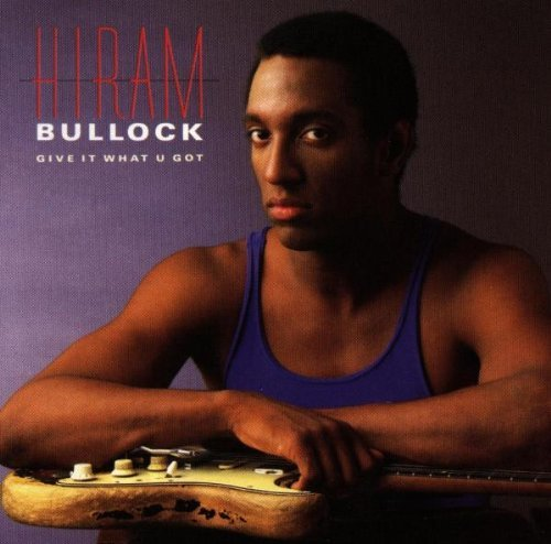 hiram-bullock-give-it-what-u-got