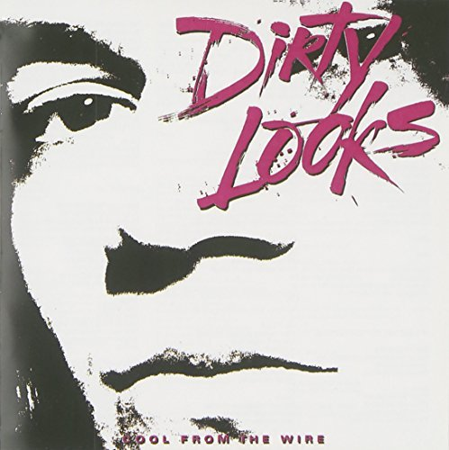 Dirty Looks Cool From The Wire CD R