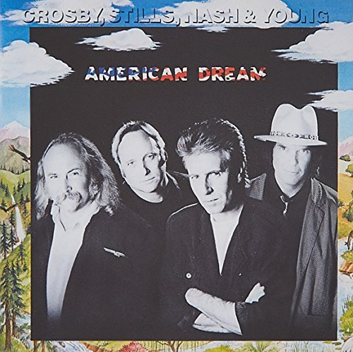 Crosby Stills Nash & Young American Dream