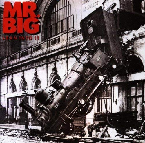 Mr. Big Lean Into It