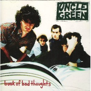 Uncle Green Book Of Bad Thoughts