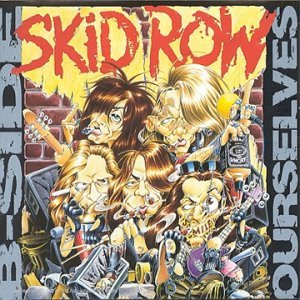 Skid Row B Sides Ourselves