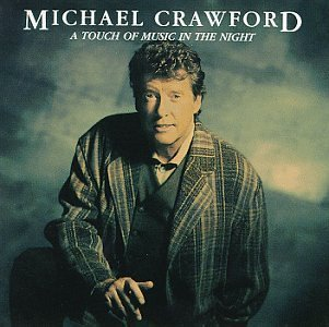 Michael Crawford Touch Of Music In The Night