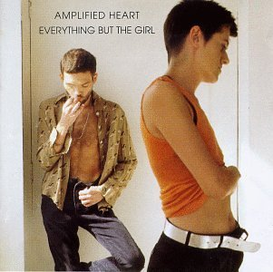 everything-but-the-girl-amplified-heart