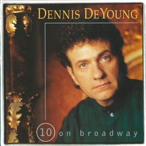 Dennis Deyoung/10 On Broadway