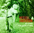 Wessell Anderson Warmdaddy In The Garden Of Swi