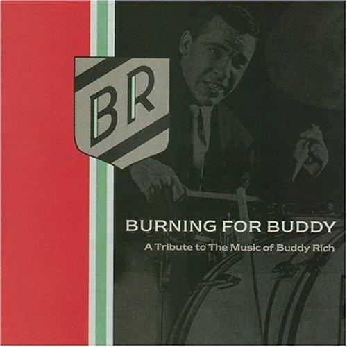 Burning For Buddy/Burning For Buddy@Roach/Bruford/Gadd/Hakim/Sorum@T/T Music Of Buddy Rich