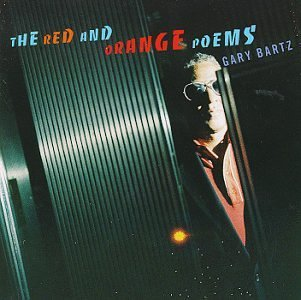 Gary Bartz Red & Orange Poems