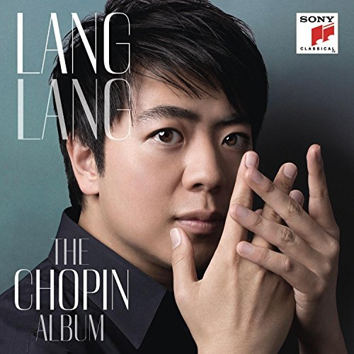 Lang Lang Lang Lang The Chopin Album (u Lang Lang The Chopin Album (u