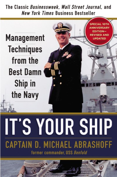D. Michael Abrashoff It's Your Ship Management Techniques From The Best Damn Ship In Revised Update