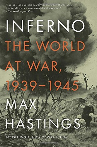 max-hastings-inferno-the-world-at-war-1939-1945