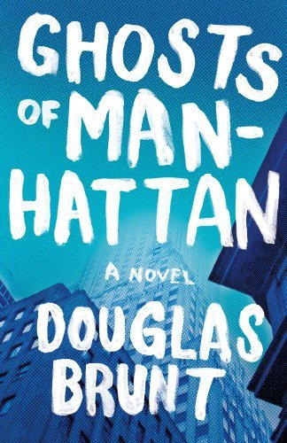 Douglas Brunt Ghosts Of Manhattan
