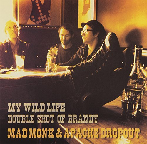 Mad Monk & Apache Dropout My Wild Life 7 Inch Single