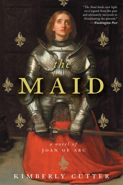 Kimberly Cutter The Maid A Novel Of Joan Of Arc