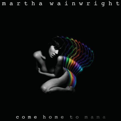 martha-wainwright-come-home-to-mama
